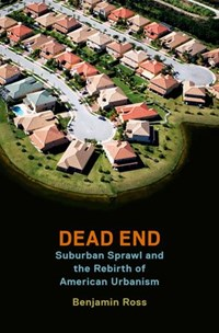Dead End Suburban Sprawl and the Rebirth...